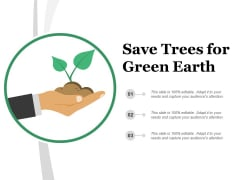 Save Trees For Green Earth Ppt Powerpoint Presentation Professional Picture