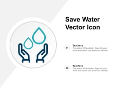 Save Water Vector Icon Ppt PowerPoint Presentation Icon Files