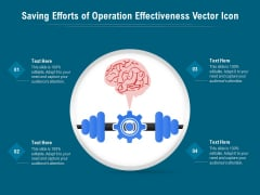 Saving Efforts Of Operation Effectiveness Vector Icon Ppt PowerPoint Presentation File Infographics PDF
