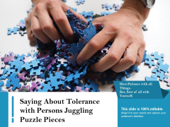 Saying About Tolerance With Persons Juggling Puzzle Pieces Ppt PowerPoint Presentation Gallery Slides PDF