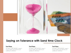 Saying On Tolerance With Sand Time Clock Ppt PowerPoint Presentation Gallery Example File PDF