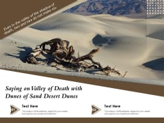 Saying On Valley Of Death With Dunes Of Sand Desert Dunes Ppt PowerPoint Presentation Gallery Design Inspiration