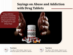 Sayings On Abuse And Addiction With Drug Tablets Ppt PowerPoint Presentation Gallery Elements PDF