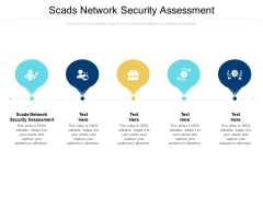 Scads Network Security Assessment Ppt PowerPoint Presentation Icon Deck Cpb