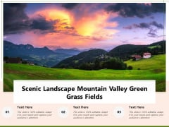 Scenic Landscape Mountain Valley Green Grass Fields Ppt PowerPoint Presentation Model Portfolio PDF