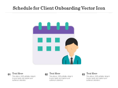 Schedule For Client Onboarding Vector Icon Ppt PowerPoint Presentation Icon Graphics Template PDF