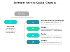 Schedule Working Capital Changes Ppt PowerPoint Presentation File Show Cpb