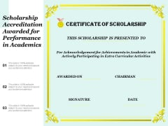 Scholarship Accreditation Awarded For Performance In Academics Ppt PowerPoint Presentation File Graphics Example PDF