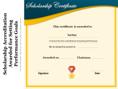 Scholarship Accreditation Awarded For Setting Performance Goals Ppt PowerPoint Presentation Gallery Layout Ideas PDF