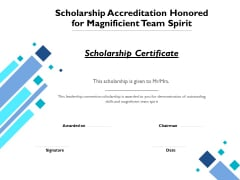 Scholarship Accreditation Honored For Magnificient Team Spirit Ppt PowerPoint Presentation Gallery Slides PDF
