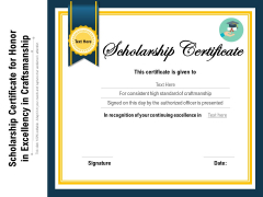 Scholarship Certificate For Honor In Excellency In Craftsmanship Ppt PowerPoint Presentation Gallery Show PDF