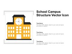 School Campus Structure Vector Icon Ppt PowerPoint Presentation Styles Slide Portrait PDF