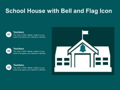 School House With Bell And Flag Icon Ppt PowerPoint Presentation Icon Information PDF