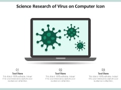 Science Research Of Virus On Computer Icon Ppt PowerPoint Presentation Influencers PDF