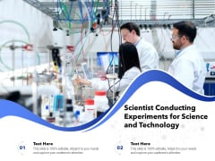 Scientist Conducting Experiments For Science And Technology Ppt PowerPoint Presentation Summary Microsoft PDF