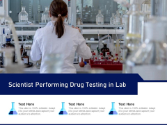 Scientist Performing Drug Testing In Lab Ppt PowerPoint Presentation Gallery Show PDF