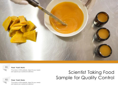 Scientist Taking Food Sample For Quality Control Ppt PowerPoint Presentation Gallery Topics PDF