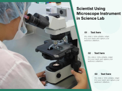 Scientist Using Microscope Instrument In Science Lab Ppt PowerPoint Presentation Gallery Vector PDF