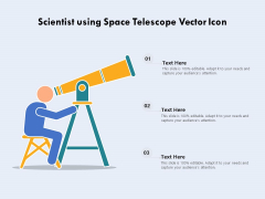 Scientist Using Space Telescope Vector Icon Ppt PowerPoint Presentation Ideas Design Ideas PDF
