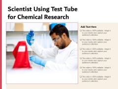 Scientist Using Test Tube For Chemical Research Ppt PowerPoint Presentation File Template PDF