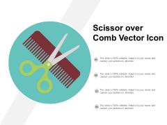 Scissor Over Comb Vector Icon Ppt PowerPoint Presentation Pictures Slideshow