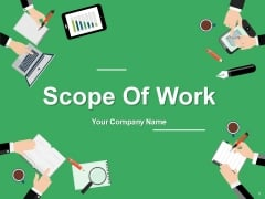 Scope Of Work Ppt PowerPoint Presentation Complete Deck With Slides