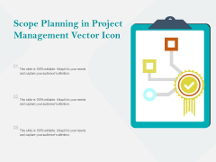 Scope Planning In Project Management Vector Icon Ppt PowerPoint Presentation Ideas Professional