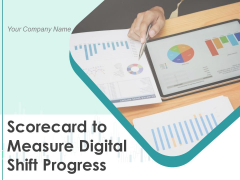 Scorecard To Measure Digital Shift Progress Ppt PowerPoint Presentation Complete Deck With Slides