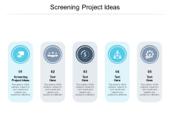 Screening Project Ideas Ppt PowerPoint Presentation Outline Graphics Download Cpb Pdf