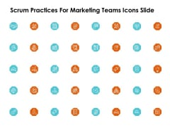 Scrum Practices For Marketing Teams Icons Slide Ppt PowerPoint Presentation Icon Brochure PDF
