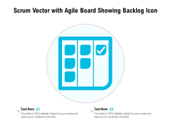 Scrum Vector With Agile Board Showing Backlog Icon Ppt PowerPoint Presentation Professional Portrait PDF