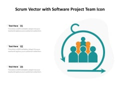 Scrum Vector With Software Project Team Icon Ppt PowerPoint Presentation Model Slides PDF
