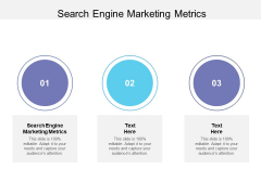 Search Engine Marketing Metrics Ppt PowerPoint Presentation Layouts Display Cpb