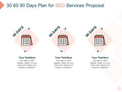 Search Engine Optimization Utilities 30 60 90 Days Plan For SEO Services Proposal Topics PDF