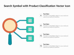 Search Symbol With Product Classification Vector Icon Ppt PowerPoint Presentation File Graphics Example PDF