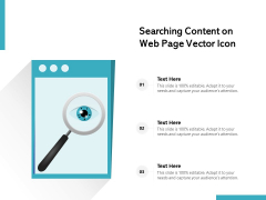 Searching Content On Web Page Vector Icon Ppt PowerPoint Presentation Inspiration Clipart PDF
