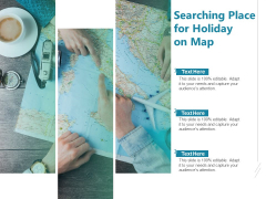 Searching Place For Holiday On Map Ppt PowerPoint Presentation Styles Design Ideas