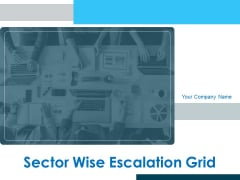 Sector Wise Escalation Grid Ppt PowerPoint Presentation Complete Deck With Slides