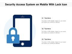 Security Access System On Mobile With Lock Icon Ppt PowerPoint Presentation Portfolio Design Inspiration PDF