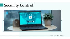 Security Control Laptop Access Ppt PowerPoint Presentation Complete Deck With Slides
