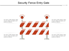 Security Fence Entry Gate Ppt PowerPoint Presentation Summary Sample