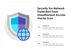 Security For Network Protection From Unauthorized Access Vector Icon Ppt PowerPoint Presentation File Summary PDF