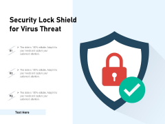 Security Lock Shield For Virus Threat Ppt PowerPoint Presentation Gallery Outfit PDF