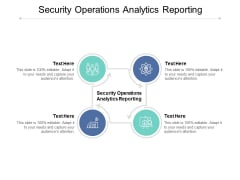 Security Operations Analytics Reporting Ppt PowerPoint Presentation Outline Templates Cpb