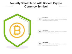 Security Shield Icon With Bitcoin Crypto Currency Symbol Ppt PowerPoint Presentation Pictures Skills PDF
