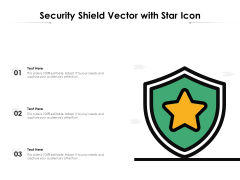 Security Shield Vector With Star Icon Ppt PowerPoint Presentation Inspiration Elements PDF