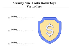 Security Shield With Dollar Sign Vector Icon Ppt PowerPoint Presentation Gallery Graphics Design PDF