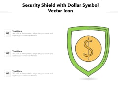 Security Shield With Dollar Symbol Vector Icon Ppt PowerPoint Presentation Pictures Model PDF