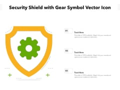 Security Shield With Gear Symbol Vector Icon Ppt PowerPoint Presentation Slides Layout PDF