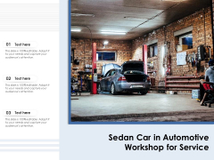 Sedan Car In Automotive Workshop For Service Ppt PowerPoint Presentation Gallery Model PDF